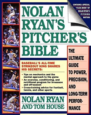 Nolan Ryan's Pitcher's Bible By Ryan, Nolan/ House, Tom