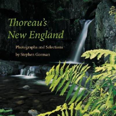 Thoreau's New England By Gorman, Stephen (PHT)