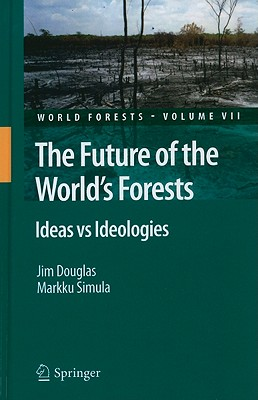 The Future of the World's Forests By Douglas, Jim/ Simula, Markku